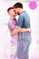 Left Behind: Finding My Forever, Book 3 By: Michele Notaro